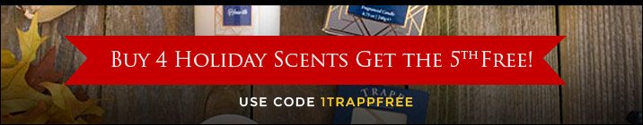 TRAPP HOLIDAY PROMOTION For A Limited Time, Buy Any 4 Seasons Collection  Candles, Get One FREE. Simply Add 5 Trapp Seasons Collections Candles To  The Cart, ...
